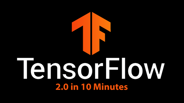 TensorFlow 2.0 Tutorial in 10 Minutes